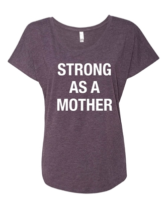 Picture of Strong As A Mother Ladies Dolman Tee