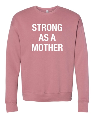 Picture of Strong As A Mother Ladies Sponge Fleece Crewneck Sweatshirt