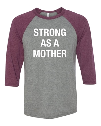 Picture of Strong As A Mother Baseball Shirt